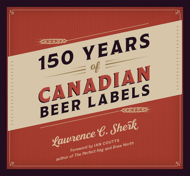 Book Review: 150 Years Of Canadian Beer Labels