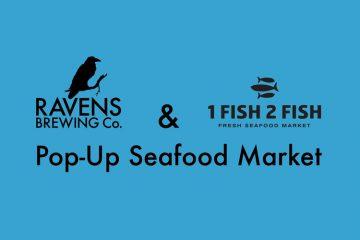 1 Fish 2 Fish Pop-Up Seafood Market @ Ravens Brewing Company