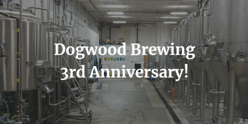 Dogwood's 3rd Anniversary - St. Patrick's Day Party @ Dogwood Brewing