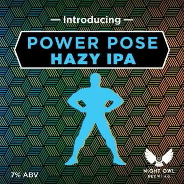Power Pose Hazy IPA - Night Owl Release @ Callister Brewing |  |  |
