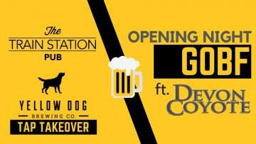 GOBF Opening Night w/ Yellow Dog & Devon Coyote @ The Train Station Pub
