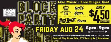 Block Party @ 871 Beatty St. @ Central City Brewpub Beatty