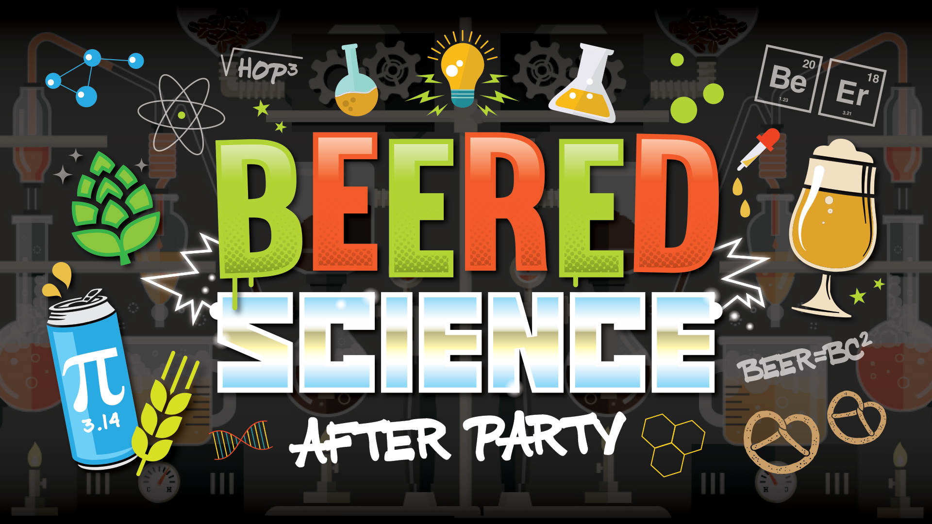 BEERED SCIENCE – The Official BCCBC After Party