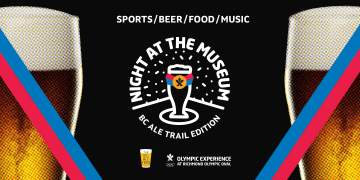 Night at the Museum: BC Ale Trail Edition @ Richmond Olympic Oval   Richmond   British Columbia   Canada
