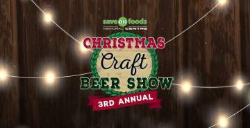 Christmas Craft Beer Show @ Save-On-Foods Memorial Centre
