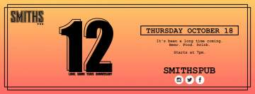 Smiths 12 Year Anniversary @ Smiths Pub