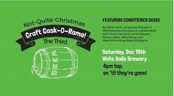 Not Quite Christmas craft Cask-O-Rama @ White Sails Brewing