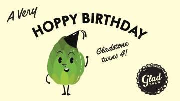 Hoppy Birthday Gladstone - 4th Anniversary Party @ Gladstone Brewing Co.