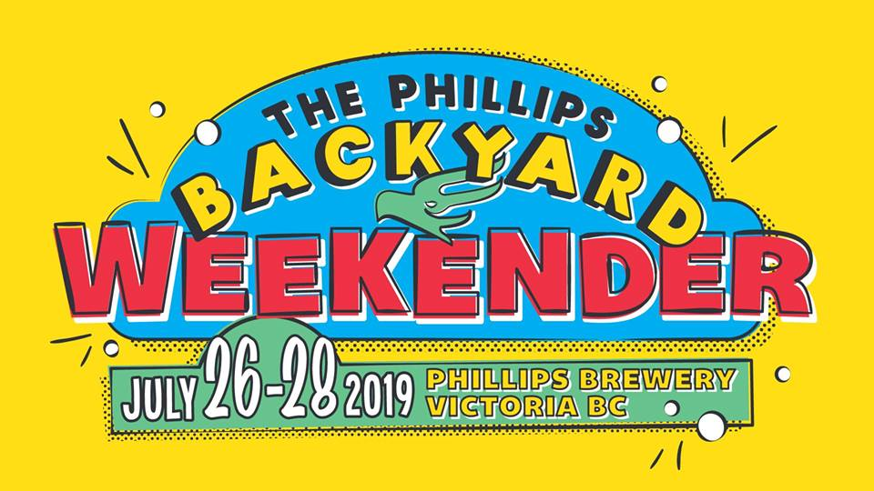 The Phillips Backyard Weekender 2019 • Victoria, BC