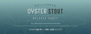 Holliewood Oyster Stout Launch Party @ Spinnakers Brewpub