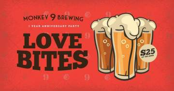 Love Bites: 1 Year Anniversary Party! @ Monkey 9 Brewing Co