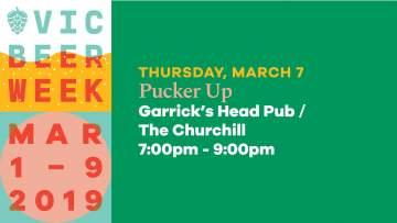 Pucker Up: Victoria Beer Week 2019 @ Garricks Head Pub