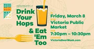 Victoria Beer Week - Drink Your Hops & Eat 'Em Too @ Victoria Public Market