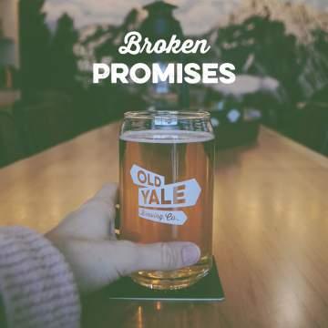 Broken Promises @ Old Yale Brewing |  |  |