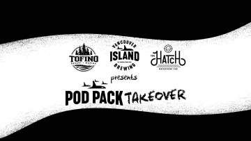 Vancouver Island Brewing Pod Pack Takeover at The Hatch @ The Hatch Waterfront Pub