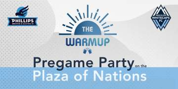 Vancouver Whitecaps FC and Phillips Beer present The Warmup - Pregame Party on the Plaza of Nations @ Plaza of Nations - Downtown Vancouver |  |  |