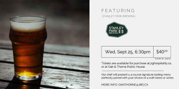 4 Course Stanley Park Brewing Pairing Dinner at Oak & Thorne @ Oak & Thorne Neighbourhood Public House | | |