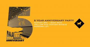 5 Year Anniversary Party @ Yellow Dog Brewing