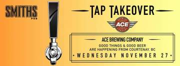 Ace Brewing Tap Takeover @ Smiths Pub