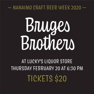 NCBW 2020: Bruges Brothers @ Lucky's Liquor Store | Nanaimo | British Columbia | Canada