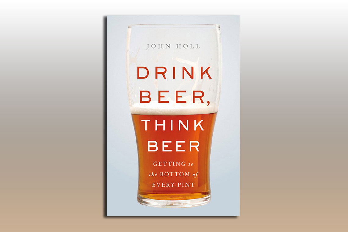 Book Review: Drink Beer, Think Beer, By John Holl